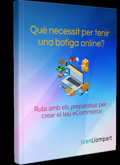 Què necessito per tenir una botiga online? Ruta amb els preparatius per crear el teu ecommerce